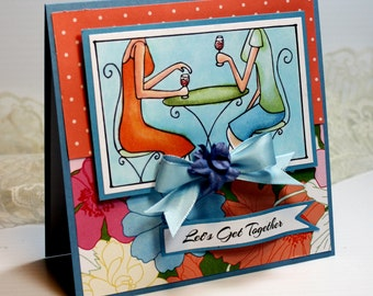 "Friendship Card - Handmade Card Greeting Card 5.25 x 5.25"" Let's Get Together My Favorite Things BFF Girlfriend  Stationery 3D Card - OOAK"