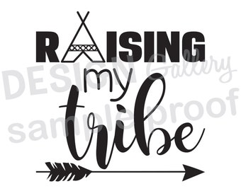 Raising my Tribe - JPG, png image & SVG, DXF cut - Tipi Arrow -  diy Instant Download - Printable Digital Iron On