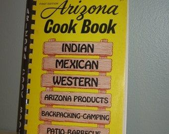 Arizona Cookbook Cook Book First Edition Spiral Bound 350 Recipes Al and Mildred Fischer