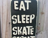 EAT SLEEP SKATE - Country Rustic Primitive Shabby Chic Wood Handmade Kids Teens Room Sign Plaque