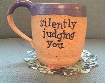 Silently judging you, funny handmade mug, coffee mug, office mug, sarcasm, funny saying, birthday gift
