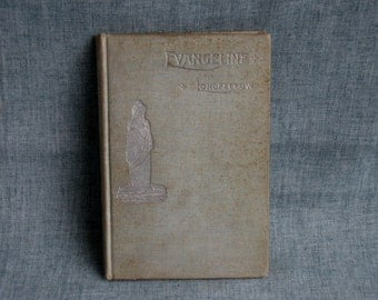 Antique Book Evangeline Henry Wadsworth Longfellow 1892 illustrated Hardcover