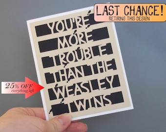You're more trouble than the Weasley Twins- Harry Potter Inspired - Black Card with Cream lettering- Everyday Blank Card
