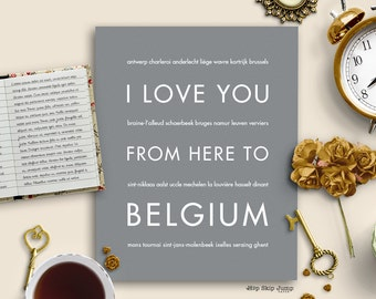 Gift for Traveling Friend, Belgium Art Print, I Love You From Here To BELGIUM, Shown in Medium Gray
