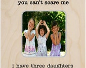 Husband Gift You Can't Scare Me I Have 3 Daughters Father's Day Gift Awesome Dad Funny Frame Dad Gift typewriter font