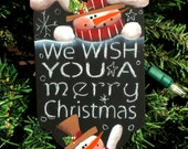 Chalk board ornament, Snowman ornament, Christmas ornament, wooden ornament,  we wish you a Merry Christmas,  country Christmas, xmas