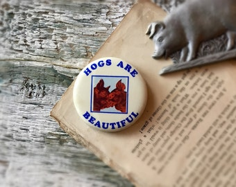 Bacon Lover Vintage Hogs Are Beautiful Pinback Button
