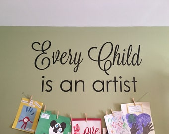 Every Child is an Artist Wall Decal Quote