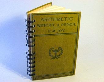 1902 VINTAGE ARITHMETIC Handmade Journal Vintage Upcycled Book Vintage Math Textbook