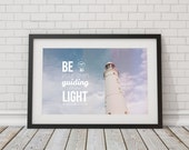 Be your own guiding light ~ Fine Art Photography / Typography print