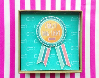 Crazy Dog Lady - Award Brooch