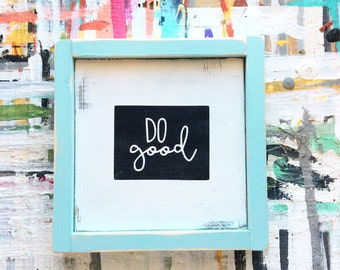 Do good framed wooden sign / colorful black and white do good wooden sign / Do Good wooden sign