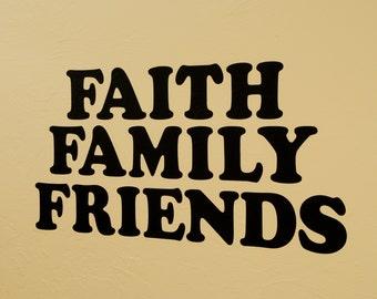Faith Family Friends - Wall Decal