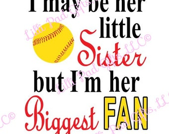 I may be her little Sister-Biggest Fan-Softball - Cut File - Instant Download - SVG Vector JPG for Cameo Silhouette Studio & Cut Machines