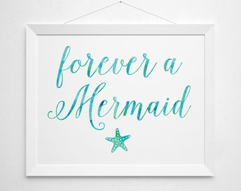 Mermaid Printable - Forever a Mermaid quote saying modern beach surf teen girls surfer girl bedroom clean sea ocean white aqua turquoise