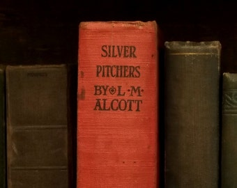 vintage book by Louisa May Alcott Silver Pitchers and other stories