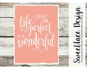 8x10 CANVAS Life Doesn't Have To Be Perfect To Be Wonderful wall art, inspirational quote,home decor, vintage typewriter font