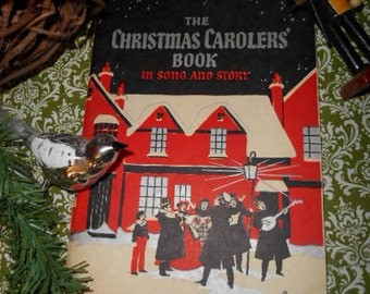 RARE The Christmas Carolers Book in Song and Story origional print 1935