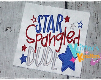 Star Spangled Dude- 4th of July - Independence Day Embroidered Appliqued Shirt,