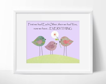 First we had each other, nursery art, baby room artwork, birds, love, custom quote, family, lavender, pink, girl, flowers, we made a wish