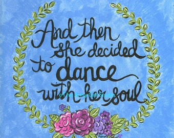 And then she decided to dance with her soul - 8x8 Art Print