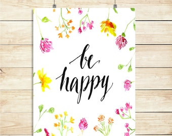 Be Happy Instant Digital Print, Be Happy Print Download, Be Happy Digital Print, Typography Print, 8x10 Digital Print, INSTANT DOWNLOAD