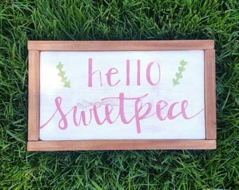 Hello sweetpea sign - Rustic nursery sign - pink and green sign