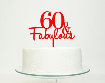 60 And Fabulous 60th Sixty Sixtieth Birthday Cake Topper