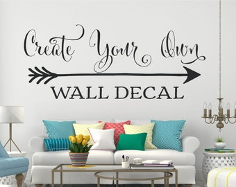 Custom Wall Decal // Create Your Own Wall Decal // Custom Wall Sign // Personalized Decal // Create Your Own Sign