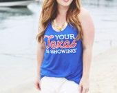 Texas Shirt Texas Tank Texas Pride Signature Your Texas is Showing™ Texas Tank