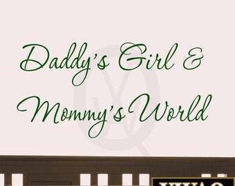 Daddy's Girl and Mommy's World Wall Decal Nursery Wall Quotes #3 (Green) VWAQ-472
