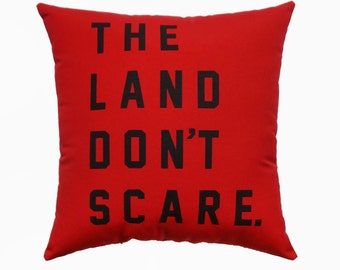 The Land Don't Scare Red Twill Throw Pillow - 13'' x 13''