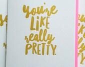 Best Friend Card - Best Friend Birthday Card - You're Like Really Pretty. Card for Girlfriend. DeLuce Design
