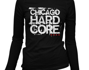 Women's Chicago Hardcore Long Sleeve Tee - LS Ladies T-shirt - S M L XL 2x - Chicago Shirt, Windy City, Music - 4 Colors
