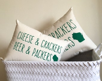 Packer Pillow - WI Motto, Green Bay Packers Packer, Cheese and Crackers Beer and Packers, Wisconsin, Gift for him, Gift for her, Holiday