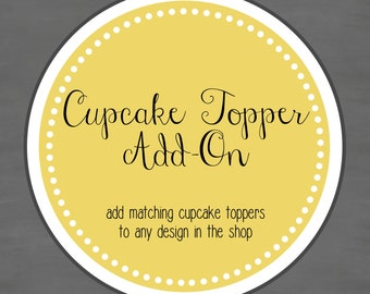 Cupcake Topper Add-on -- Add matching cupcake toppers to any design in the shop