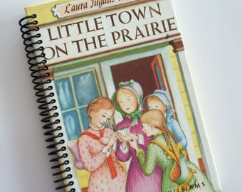Little House on the Prairie Book Remade into a storybook Journal Laura Ingalls Wilder