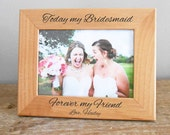 Forever my Friend Bridesmaid Picture Frame: Personalized Bridesmaid Gift, Custom Bridesmaid Gifts, Bridesmaid Picture Frame, Bridal Party