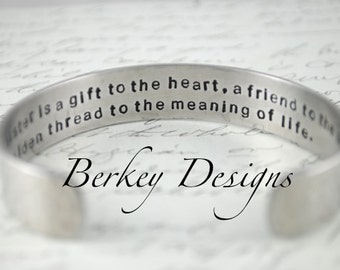 A Sister Is A Gift to the Heart A Friend to the Spirit A Golden Thread to the Meaning of Life Secret Message Hand Stamped Bracelet