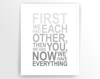 Instant download Nursery quote print, printable art, printable, DIY, First we had each other... ( tipo0015)