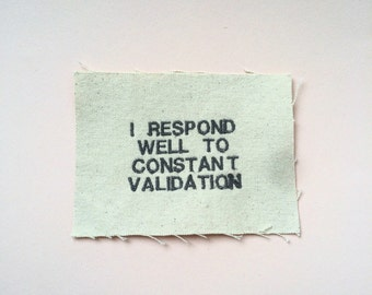 Constant Validation Embroidery