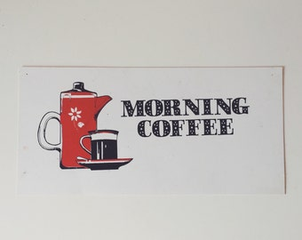 Vintage Morning Coffee Sign