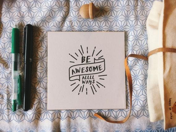 Be Awesome Always Inspirational Letterpress Mini Print
