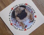 Pug Love card. Individually handmade Pug dog card for any occasion