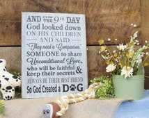 And on the 9th Day God Looked Down on His Children..So God Created a Dog. Rustic Dog Sign O is a pawprint. Animal Lovers perfect gift Dog