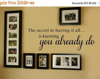 SALE The Secret to having it all is knowing you already do - Family Wall Decal -  Vinyl Lettering 39+ Colors