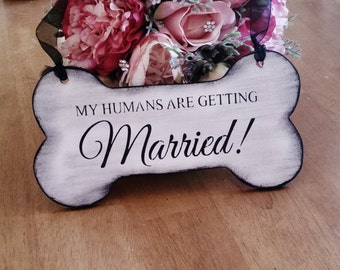 My humans are getting married, wedding sign, dog bone photo prop, dog pictures engagement photography save the date