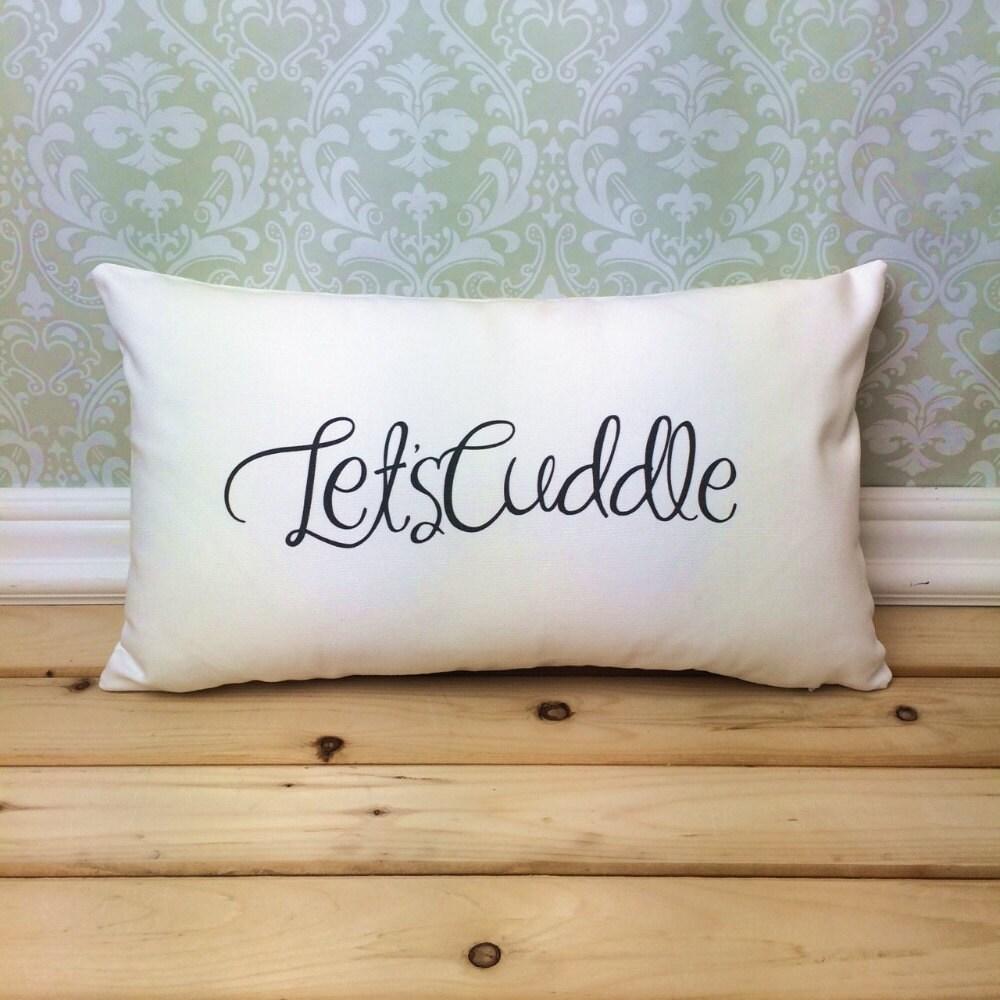 Lets Cuddle Pillow Romantic Pillow Cover Oblong Pillow
