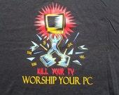 Vintage 1990s Kill Your TV Worship Your PC Black T-Shirt XL Oneita 100% Cotton