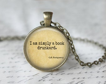 Book Lover Necklace - Book Necklace - L.M. Montgomery Quote - Book Quote Necklace - Library Necklace - Literary Jewelry 147